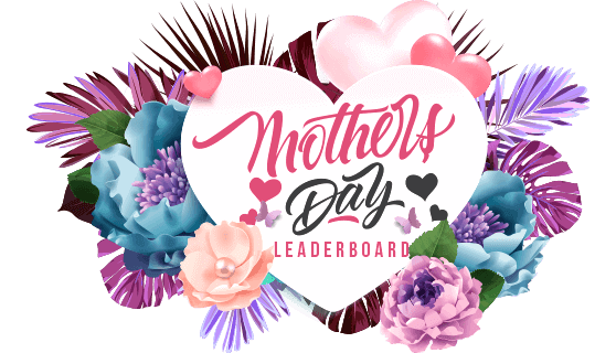 $60,000 Mother's Day Leaderboard
